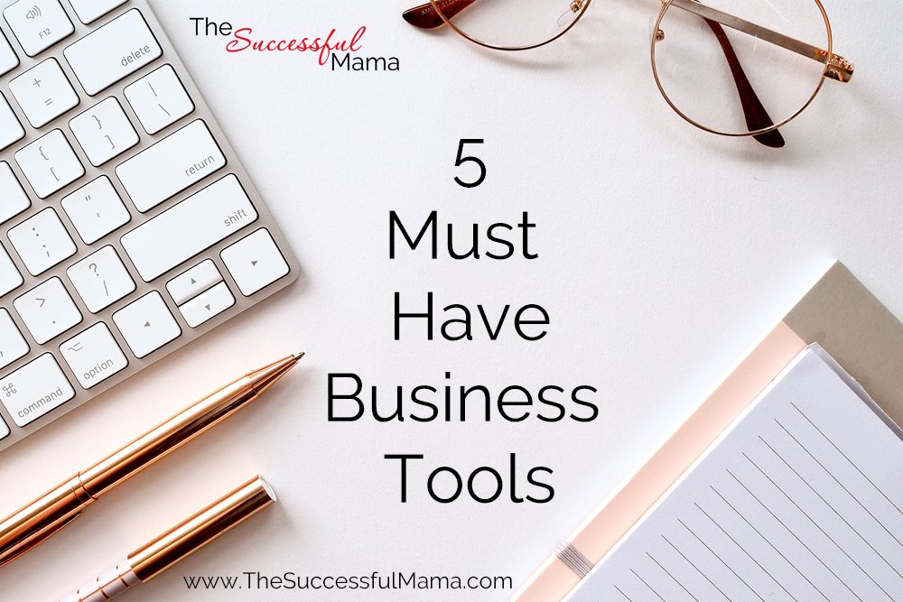 5 Must Have Business Tools